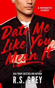 Date Me Like You Mean It