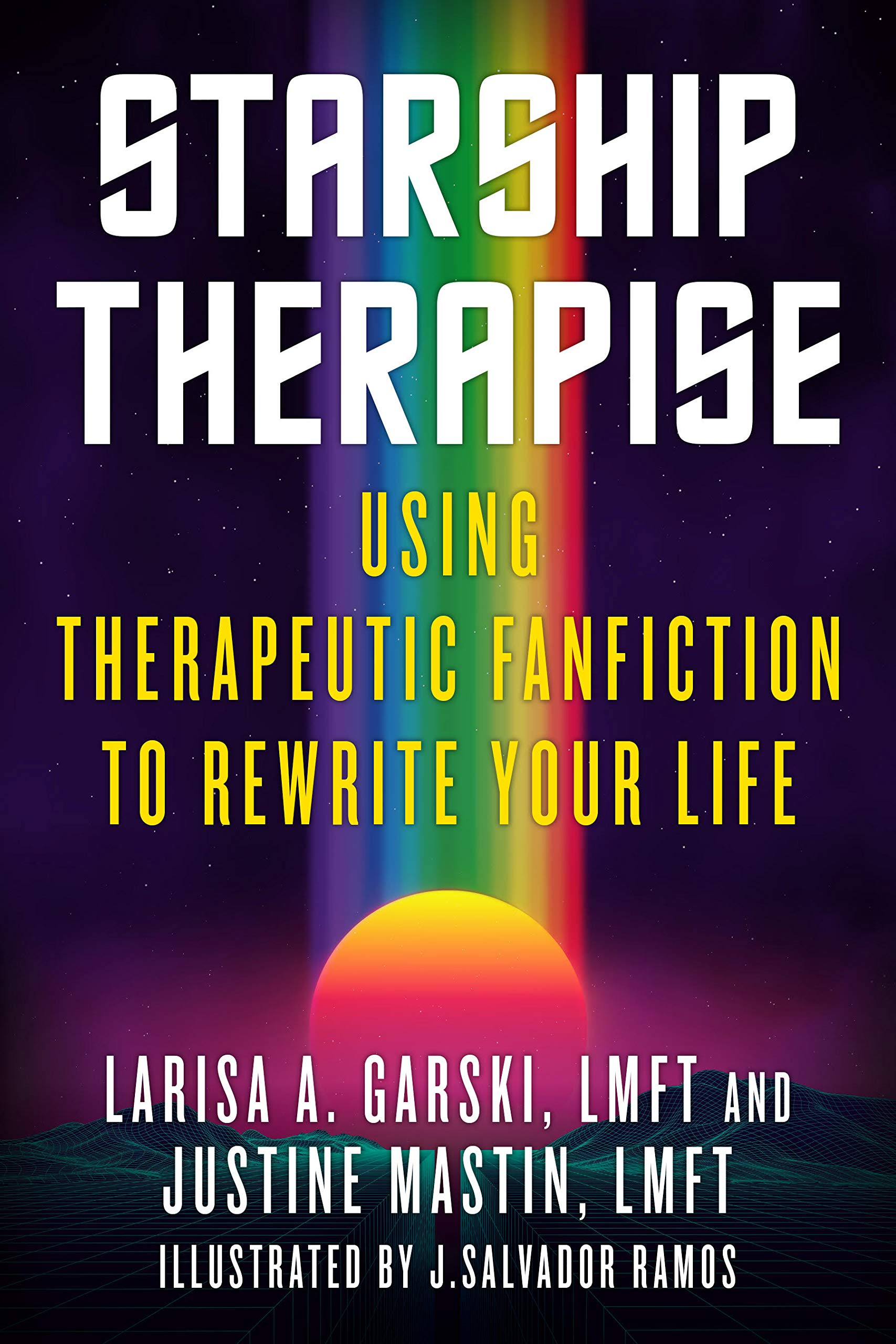 Starship Therapise: Using Therapeutic Fanfiction to Rewrite Your Life
