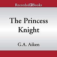 The Princess Knight (Scarred Earth Saga, #2)