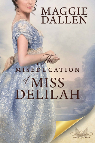 The Miseducation of Miss Delilah