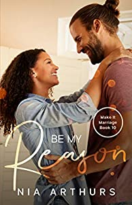 Be My Reason (Make It Marriage #10)