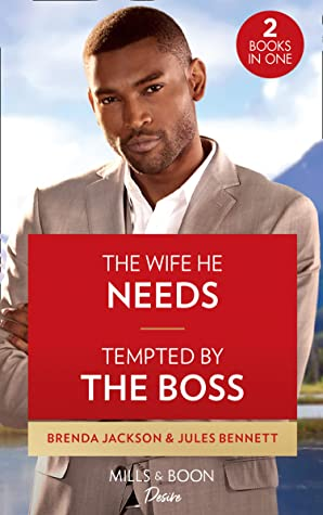 The Wife He Needs / Tempted By The Boss