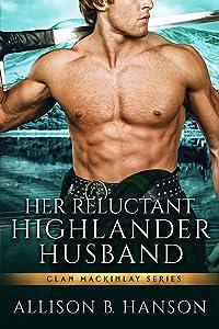 Her Reluctant Highlander Husband (Clan MacKinlay, #2)