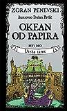 Okean od papira 5: Uteha tame (Okean od papira, #5)