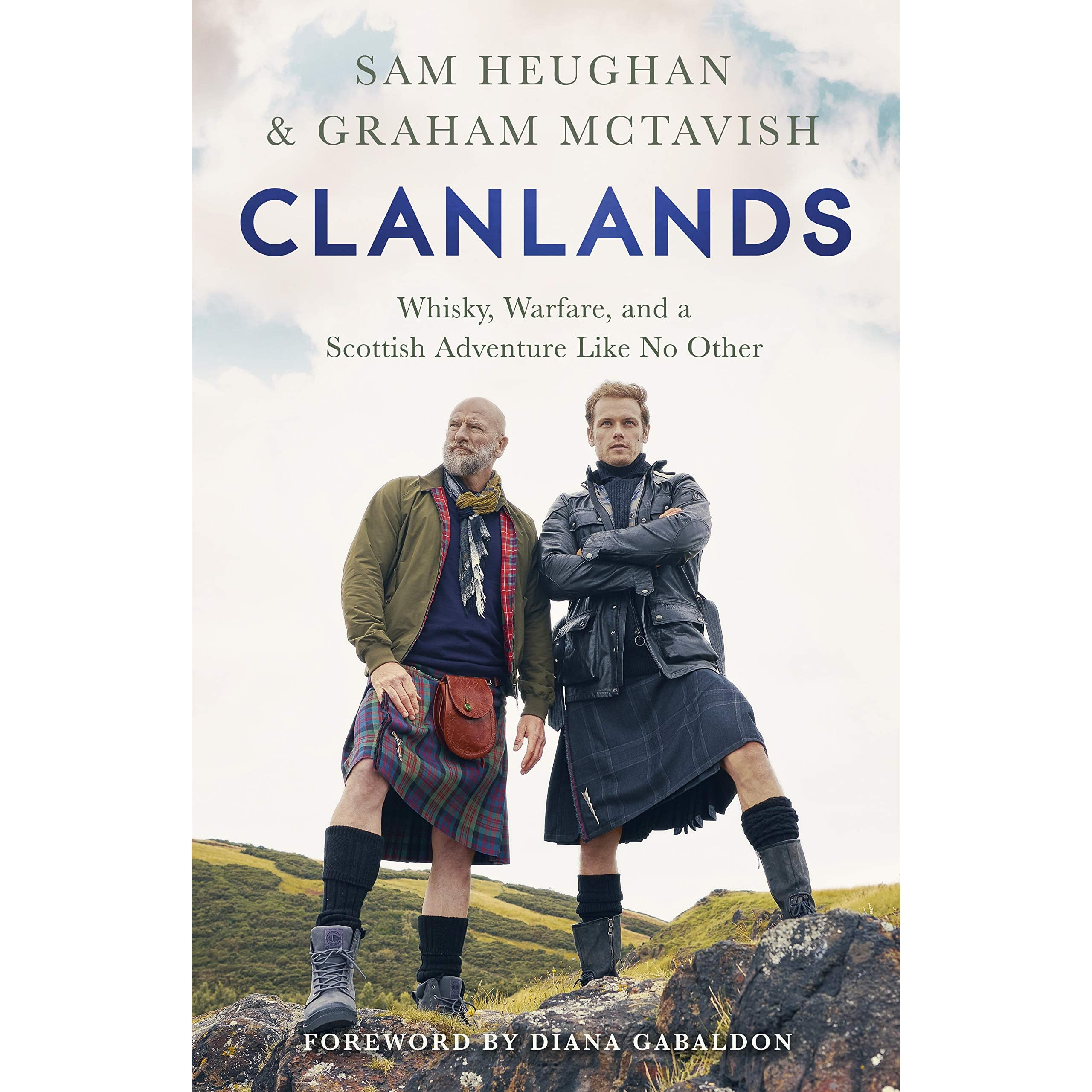 Clanlands Whisky Warfare And A Scottish Adventure Like No Other By Sam Heughan