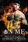 Hate on Me (Knights of Retribution MC, #1)
