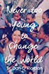 Never Too Young to Change the World