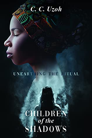 Children Of The Shadows: Unearthing The Ritual (A Naïjerland Saga, #1)