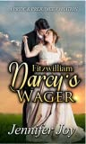 Fitzwilliam Darcy's Wager: A Pride & Prejudice Variation (Dimensions of Darcy Book 4)