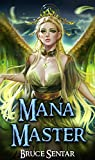 Mana Master (A Mage's Cultivation, #1)