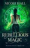 Rebellious Magic (Modern Magic, #5)