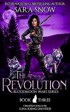 The Revolution (Bloodmoon Wars, #3)