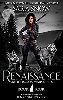 The Renaissance (Bloodmoon Wars, #4)