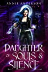 Daughter of Souls & Silence (Rogue Ethereal #2)