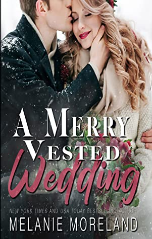 A Merry Vested Wedding by Melanie Moreland