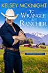 To Wrangle a Rancher (The Hollingsworth Sisters, #1)