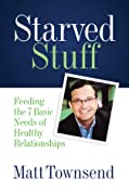 Starved Stuff: Feeding the 7 Basic Needs of Healthy Relationships