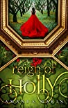 Reign of Holly: A Sleeping Beauty Story