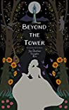 Beyond the Tower (The Journey Series (Fairytales Retold))
