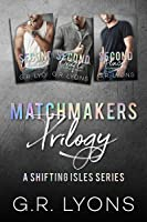 Matchmakers: A Shifting Isles Trilogy (Matchmakers #1-3)