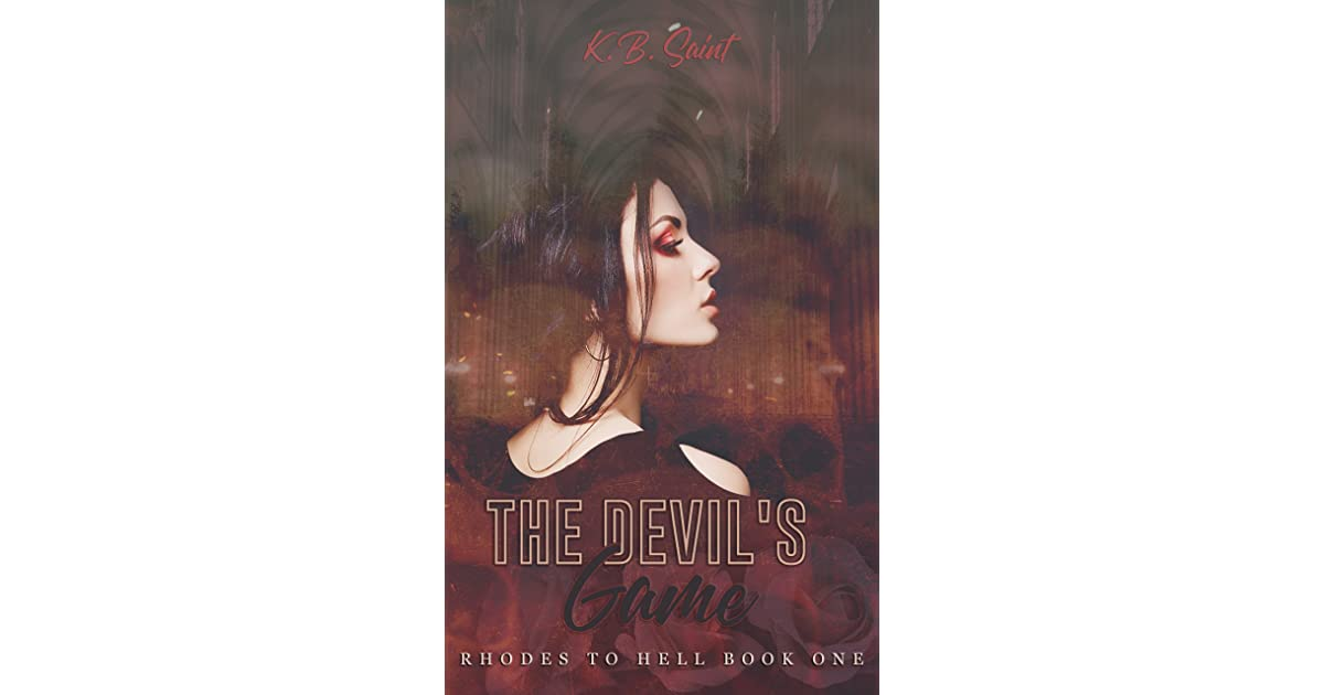 The Devil S Game Rhodes To Hell 1 By K B Saint
