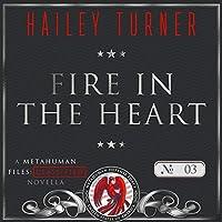 Fire in the Heart (Metahuman Files: Classified #3)