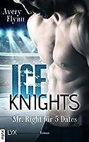 Mr Right für 5 Dates (Ice Knights, #1)
