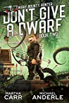 Don't Give A Dwarf (Dwarf Bounty Hunter, #2)