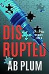 Disrupted (Ryn Davis Mysteries, #4)