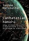 Láthatatlan háború - avagy miképpen fenyegeti a digitalizáci... by Yvonne Hofstetter