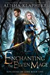 Enchanting the Elven Mage (Kingdom of Lore, #1)