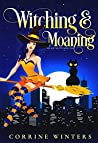 Witching & Moaning (Hex and The City #1)