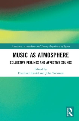 Music as Atmosphere: Collective Feelings and Affective Sounds