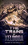 The Trains of Keldora (Factory of the Gods, #2)
