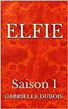 Elfie Saison 1 (Elfie, #1)