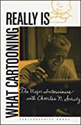 """""""What Cartooning Really Is"""": The Major Interviews with Charles Schulz"""