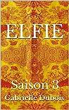 Elfie Saison 3 (Elfie, #3)