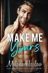 Make Me Yours (Bellamy Creek, #2)