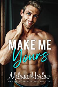 Make Me Yours (Bellamy Creek, #2)