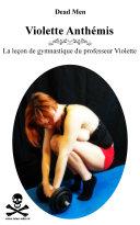 La leçon de gymnastique du professeur Violette: Violette Anthémis