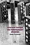 Encore temps de rebrousser chemin by Anne Peyrouse
