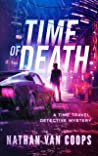 Time of Death: A Time Travel Detective Mystery