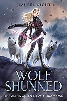 Wolf Shunned (The Alpha Queen Legacy, #1)