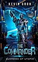 Omni Legends - The Commander: Guardian of Utopia (Omni Legends #1)