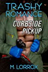 Curbside Pickup (Trashy Romance, #1)