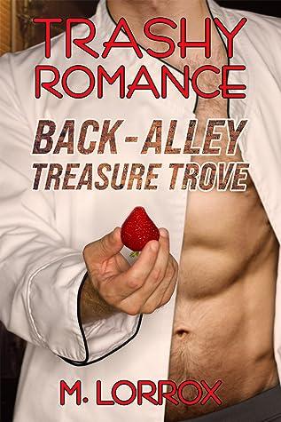 Back-Alley Treasure Trove (Trashy Romance, #2)