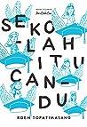Sekolah Itu Candu (Edisi Klasik Perdikan)