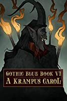 Gothic Blue Book VI: A Krampus Carol