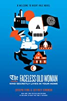 The Faceless Old Woman Who Secretly Lives in Your Home: A Welcome to Nightvale Novel