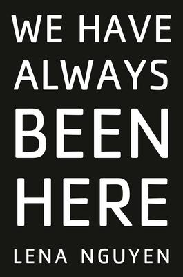 We Have Always Been Here
